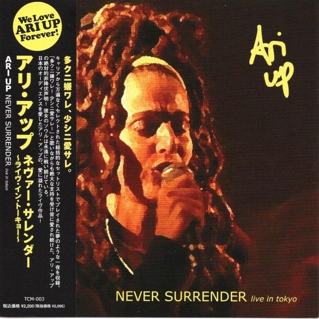 【CD・国内盤】アリ・アップ / Never Surrender (Live in Tokyo)