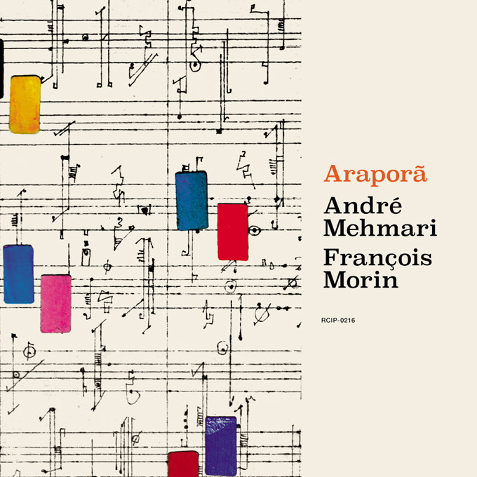 Araporã | André Mehmari,  François Morin
