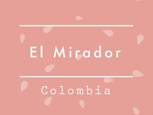 """【100g】再入荷!Colombia / EL MIRADOR """"Pink Bourbon"""""""