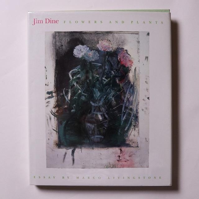 Jim Dine Flowers and Plants ジム・ディーン / マルコ・リビングストン  Marco Livingstone