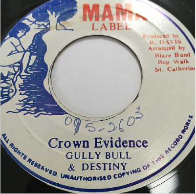 Gully Bull(ガリーブル) & Destiny(ディステニー) - Crown Evidence【7'】