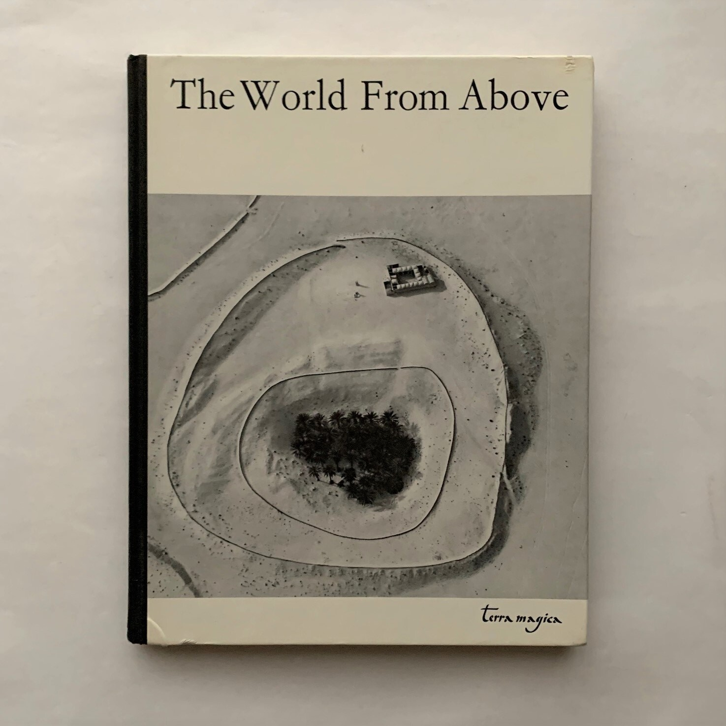 THE WORLD FROM ABOVE / A Terra Magica Book / Hill and Wang