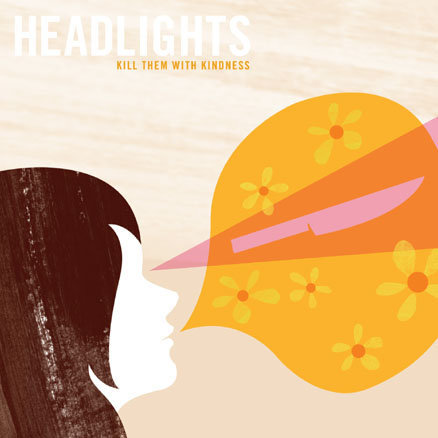 Headlights / Kill Them with Kindness(CD)