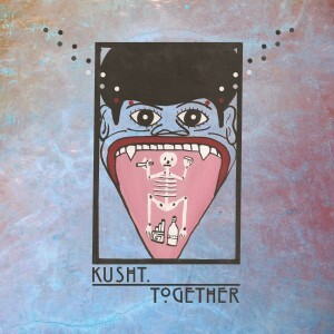 "Kusht ""Together"""