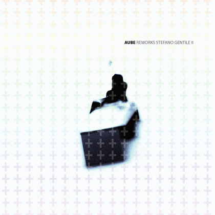 AUBE - Reworks Stefano Gentile II  CD - 画像1