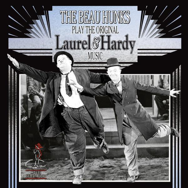The Beau Hunks Play the Original Laurel & Hardy Music 1&2 (2CD)