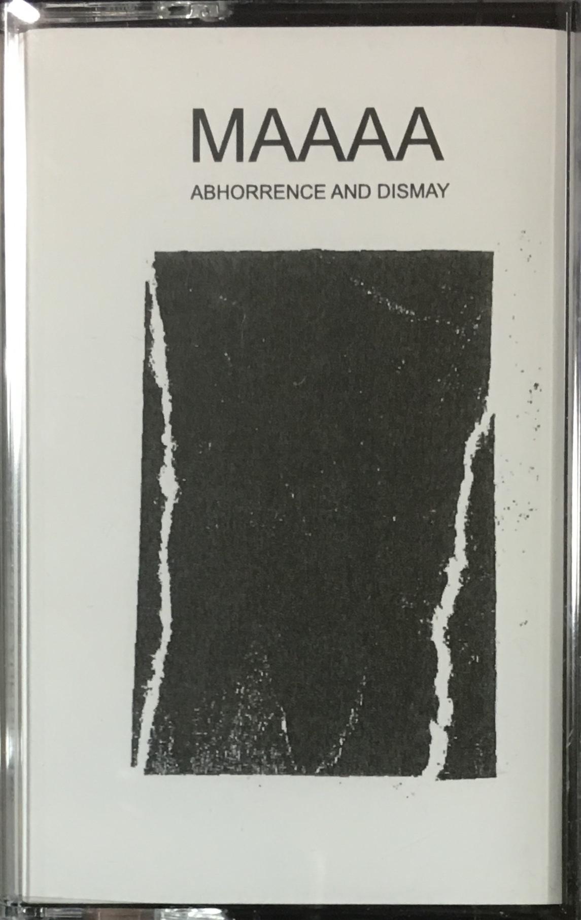 MAAAA - Abhorrence And Dismay (C40)