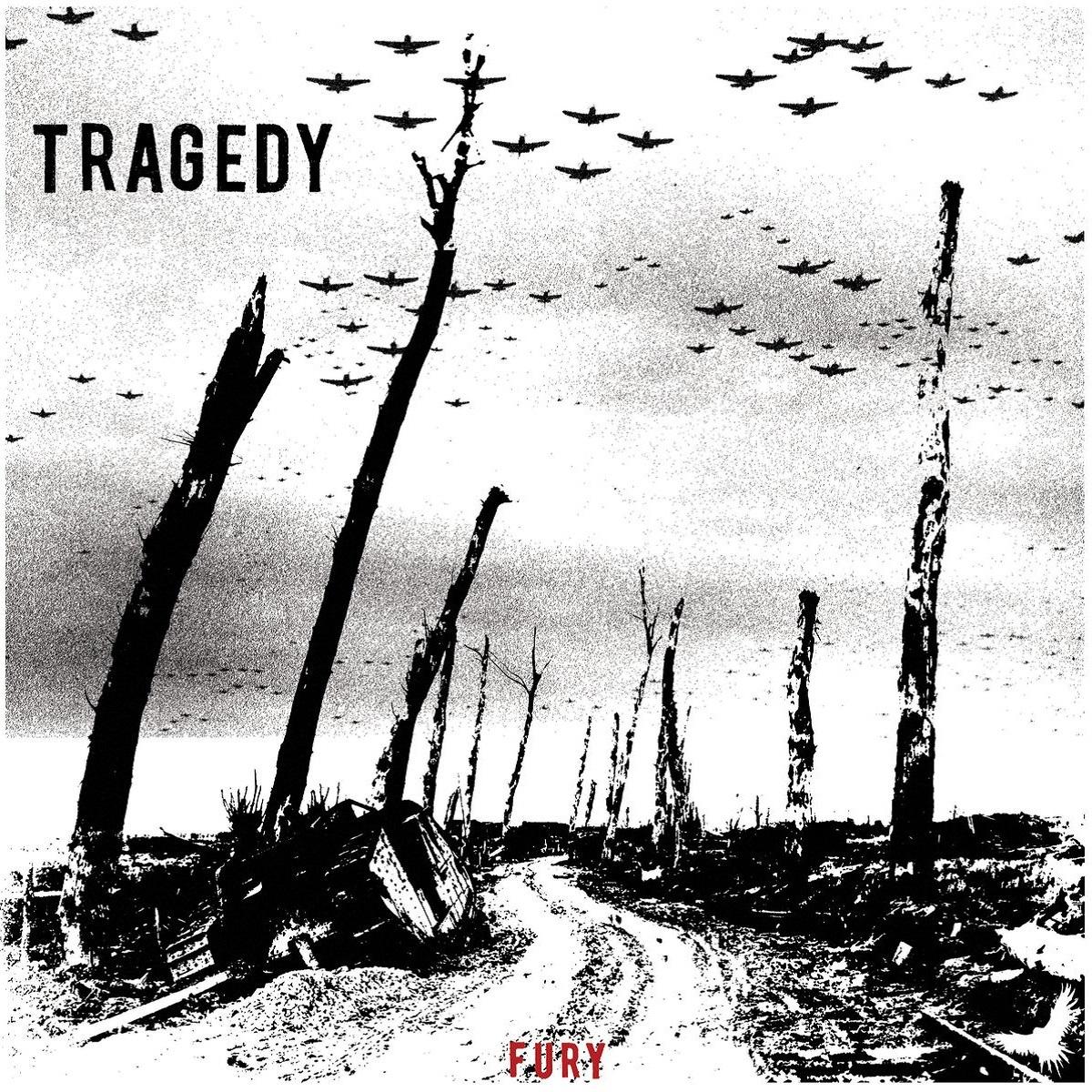 FURY / TRAGEDY
