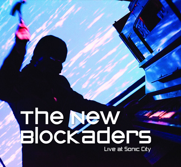 The New Blockaders – Live At Sonic City(CD & DVD)