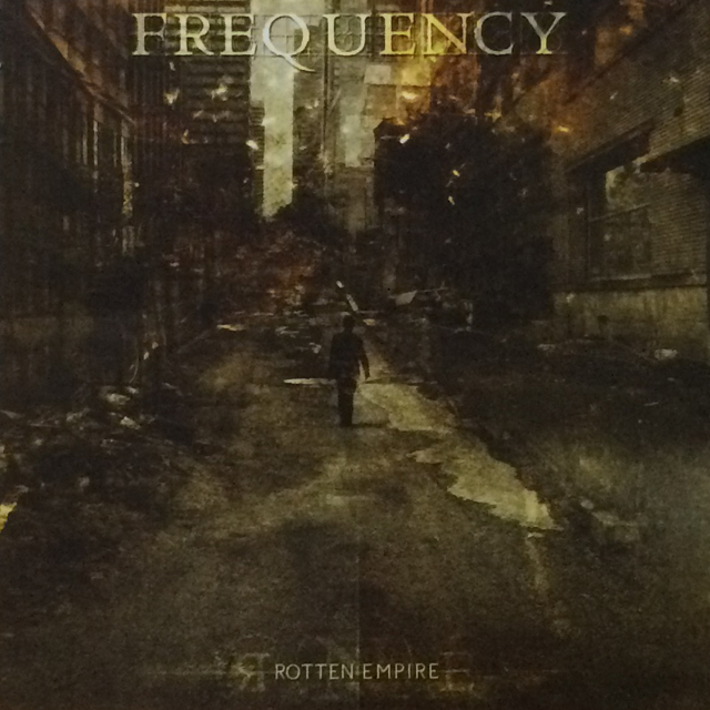 "Frequency ""Rotten Empire"""