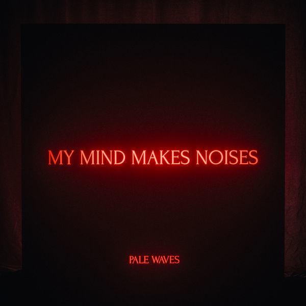 Pale Waves / My Mind Makes Noises(Cassette)
