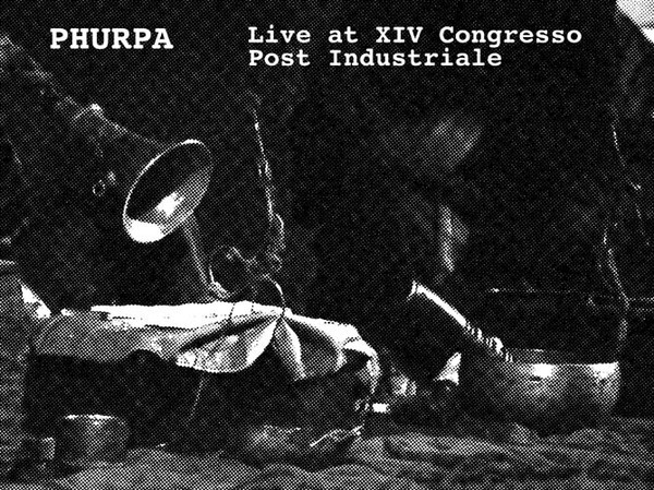 PHURPA - Live at XIV Congresso Post Industriale  CD - 画像1