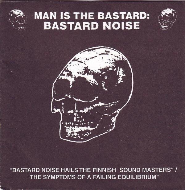 Man Is The Bastard / Bastard Noise – Bastard Noise Hails The Finnish Sound Masters / The Symptoms Of A Failing Equilibrium(CD)USED