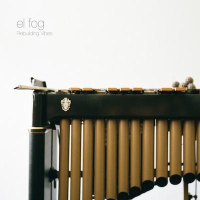 Rebuilding Vibes | El Fog