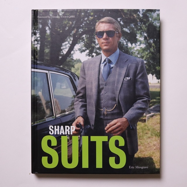 Sharp Suits / Eric Musgrave (Author), Timothy Everest MBE (Author)