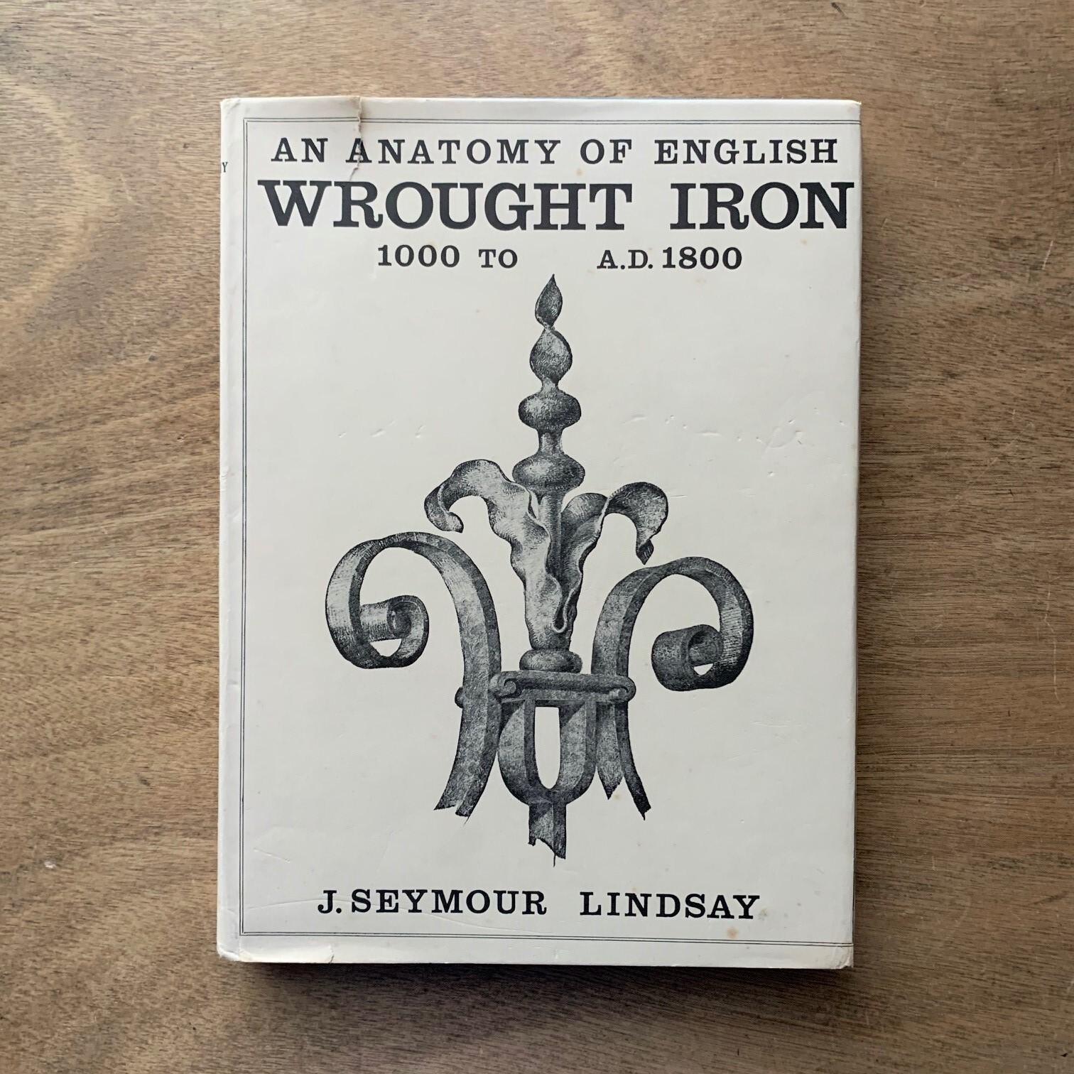 英国の錬鉄解剖学  /  ジョン・シーモア・リンゼイ