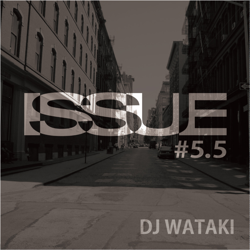 [MIX CD] DJ WATAKI / ISSUE#5.5