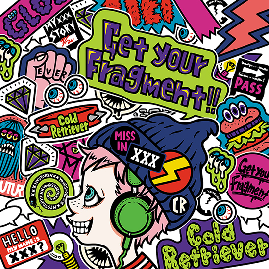 Cold Retriever 「Get your Fragment!!」