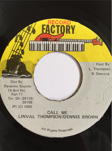 Linval Thompson(リンバルトンプソン) & Dennis Brown(デニスブラウン) - Call Me 【7'】