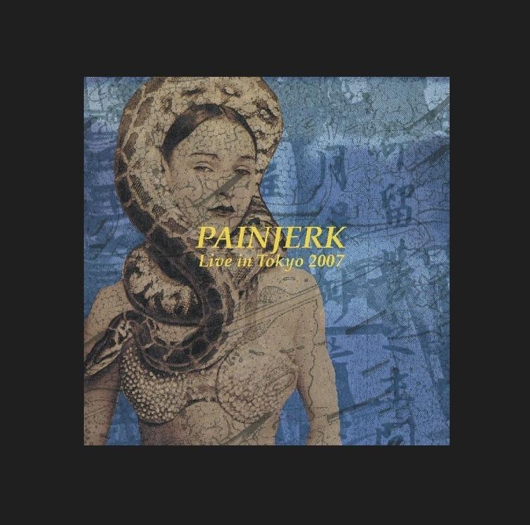 PAINJERK - Live in Tokyo 2007(CDR)
