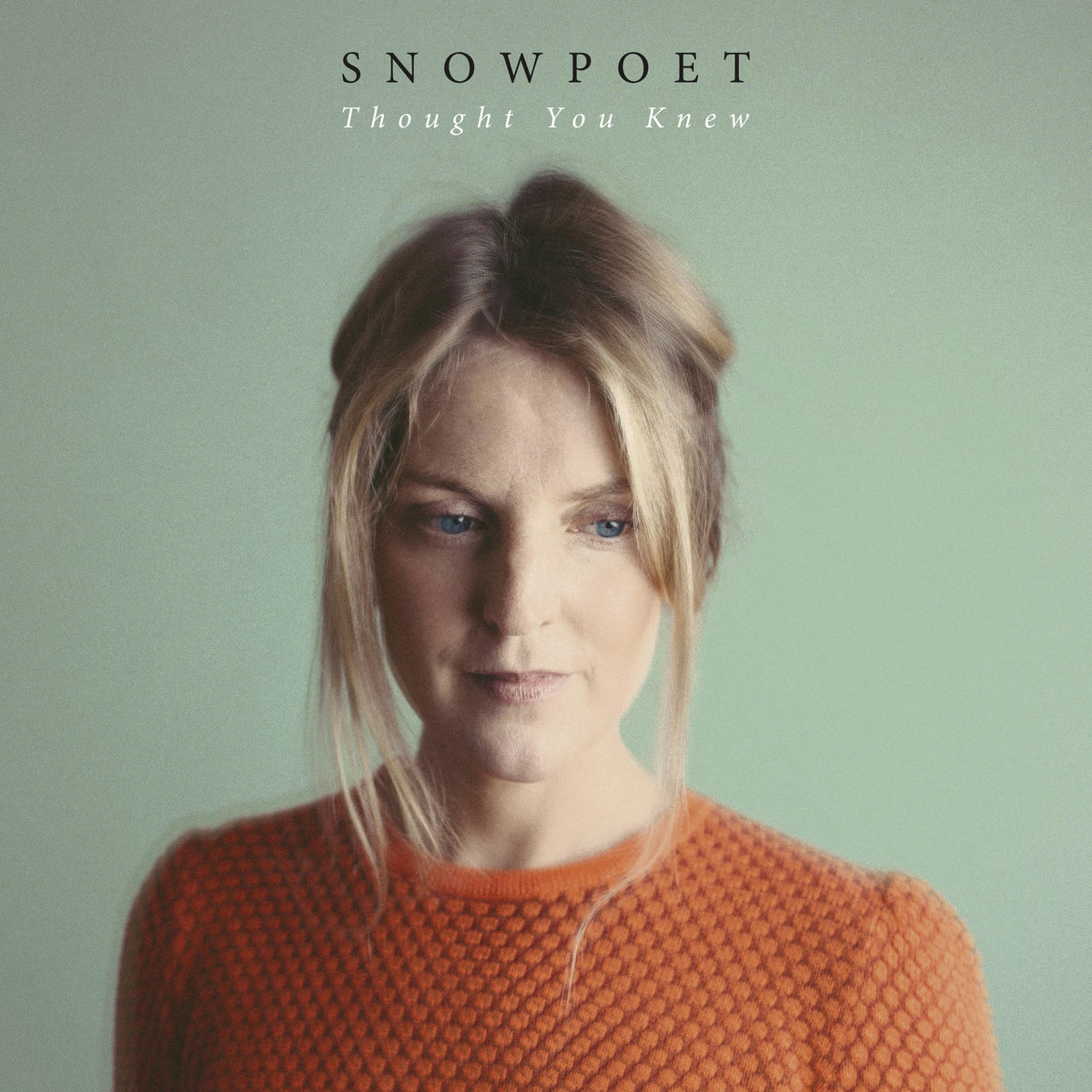 Snowpoet『Thought You Knew』(Edition Records)