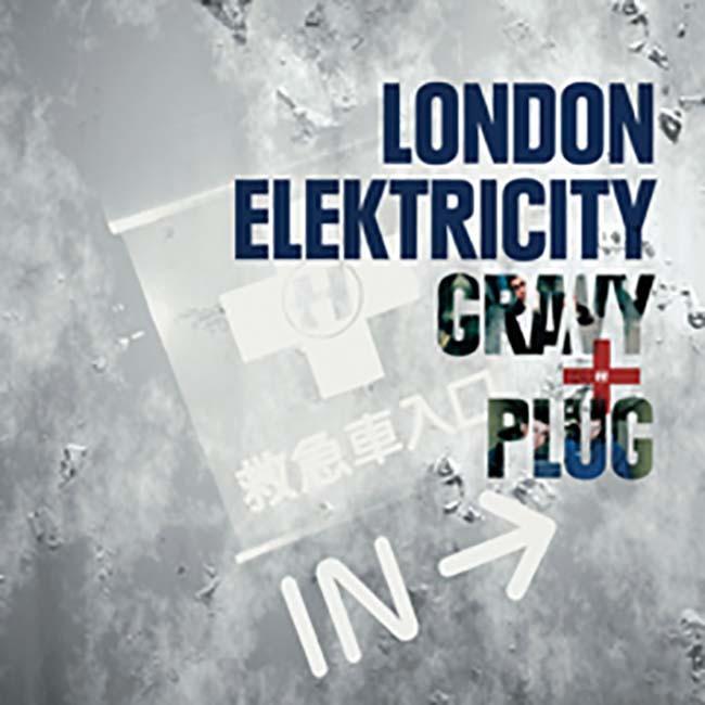 ロンドン・エレクトリシティ - グレイヴィー・アンド・プラグ - 画像1
