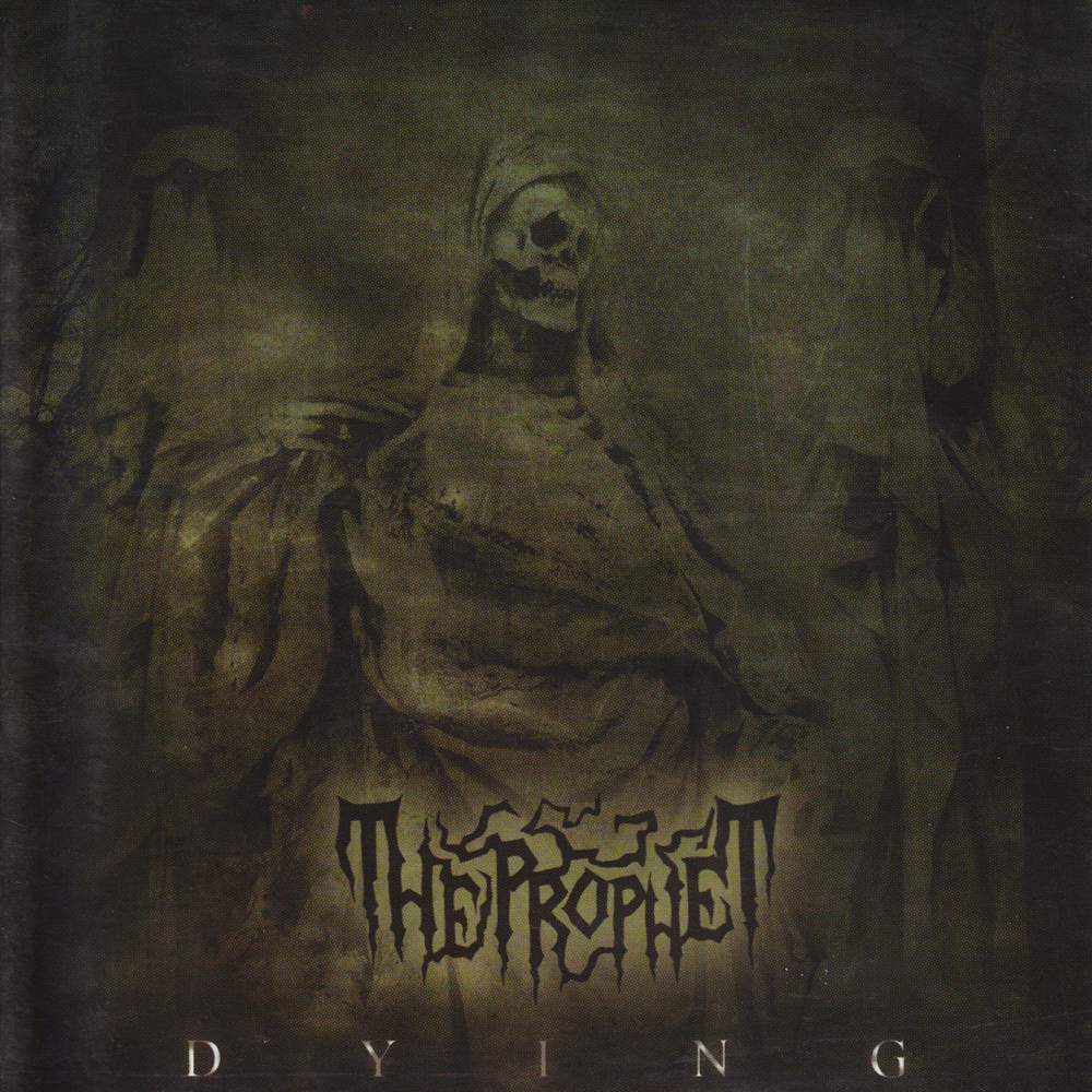 THE PROPHET 『Dying』