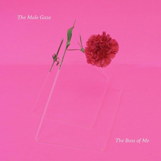 Male Gaze / P-iple - Boss Of Me / Oh, My Goodness (CD)