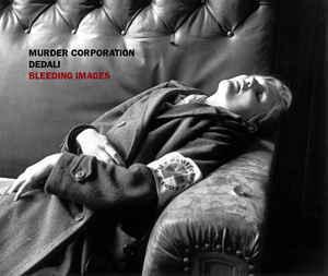 DEDALI / MURDER CORPORATION – Bleeding Images (CD)