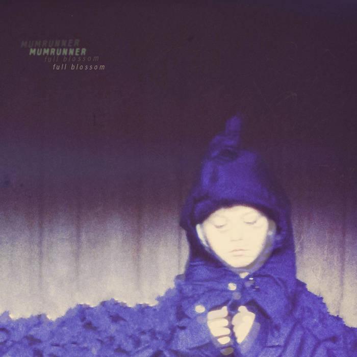 Mumrunner / Full Blossom (300 Ltd  12inch EP)