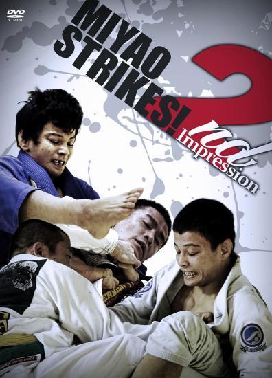 MIYAO STRIKES! 2nd Impression|ブラジリアン柔術試合