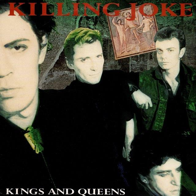 【7inch・英盤】Killing Joke / Kings And Queens