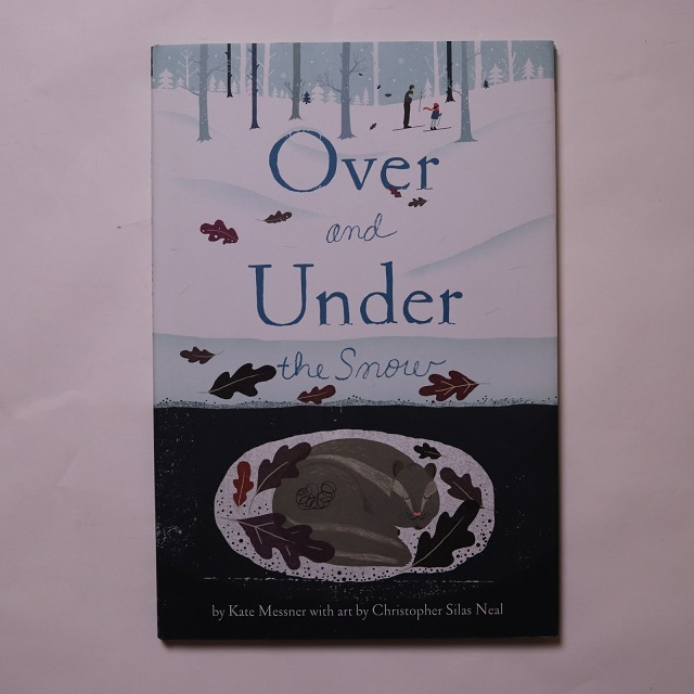 Over and Under the Snow Hardcover / Kate Messner , Christopher Silas Neal