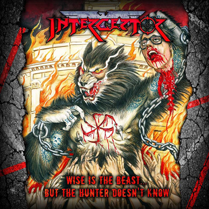 "INTERCEPTOR ""Wise Is The Beast ... But The Hunter Doesn't Know"" (輸入盤)"