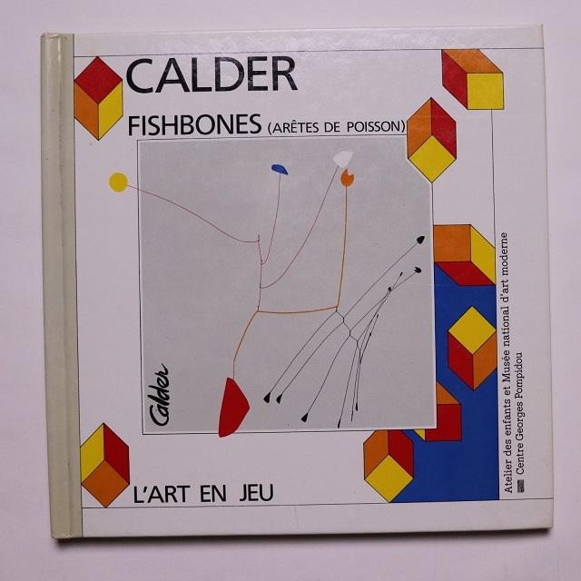 CALDER FISHBONES (L'ART EN JEU) / アレキサンダー・カルダー  Alexander Calder