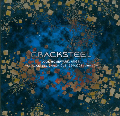 Cracksteel ‎– Look Homeward, Angel - Cracksteel Chronicle 1994-2008 Volume 2 (CD)