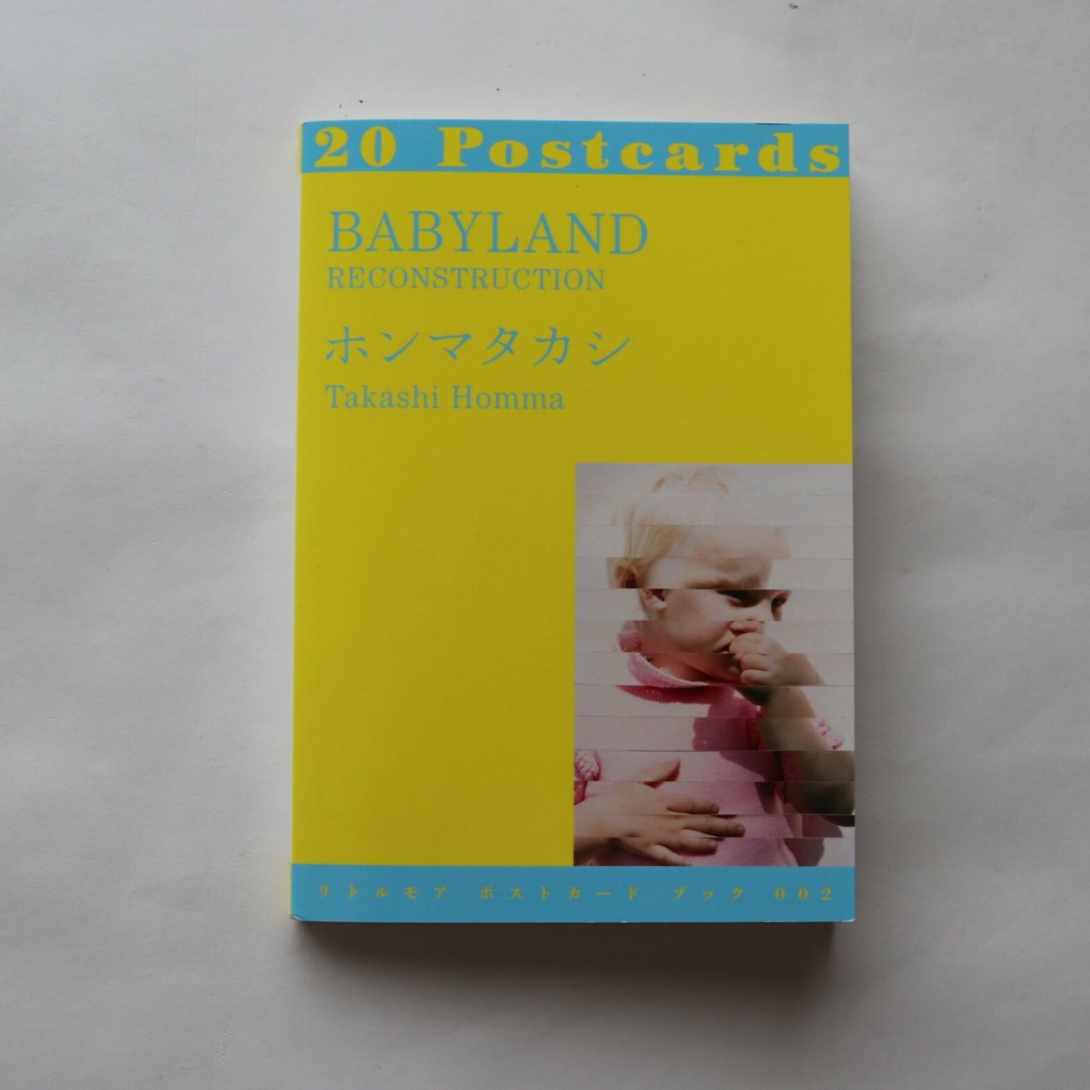 BABYLAND RECONSTRUCTION / (リトルモア ポストカード ブック 002)  / ホンマタカシ