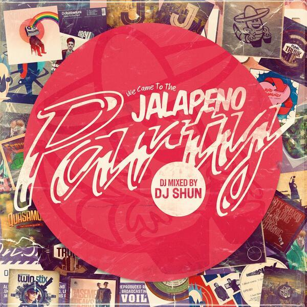 [MIX CD] DJ SHUN / WE CAME TO THE JALAPENO PARTY
