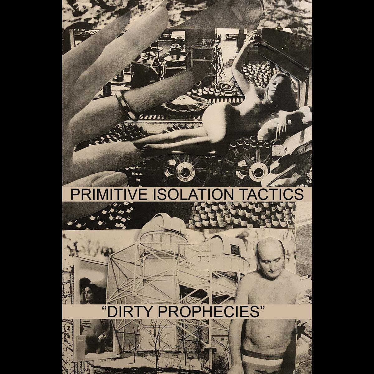 PRIMITIVE ISOLATION TACTICS – Dirty Prophecies (CS)