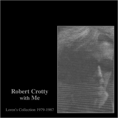 Robert Crotty & Loren Connors『Robert Crotty with Me: Loren's Collection (1979-1987)』(Family Vineyard)