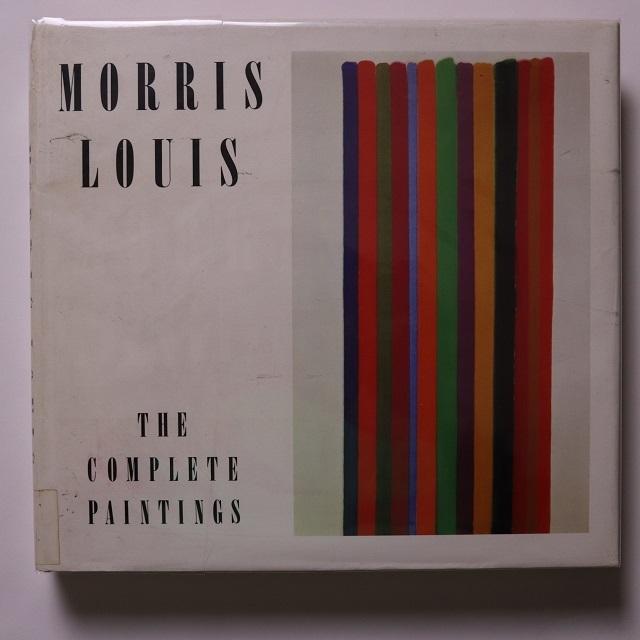 Morris Louis: The Complete Paintings /Morris Louis; Diane Upright