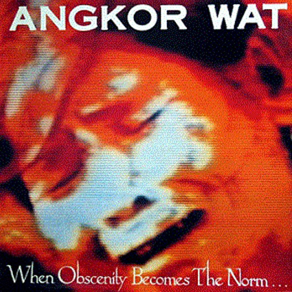 "ANGKOR WAT ""When Obscenity Becomes the Norm... Awake!"" (輸入盤)"