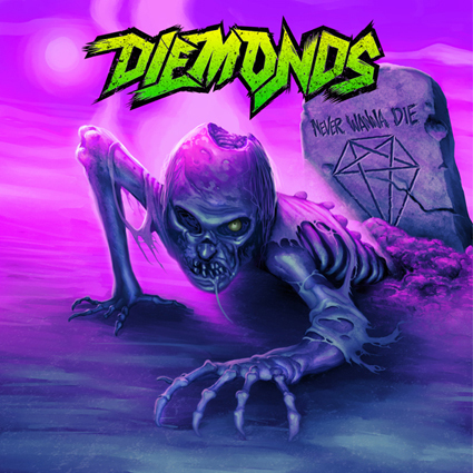 "DIEMONDS ""Never Wanna Die"""