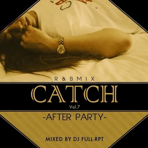 [MIX CD] DJ FULL-RPT / CATCH Vol.7