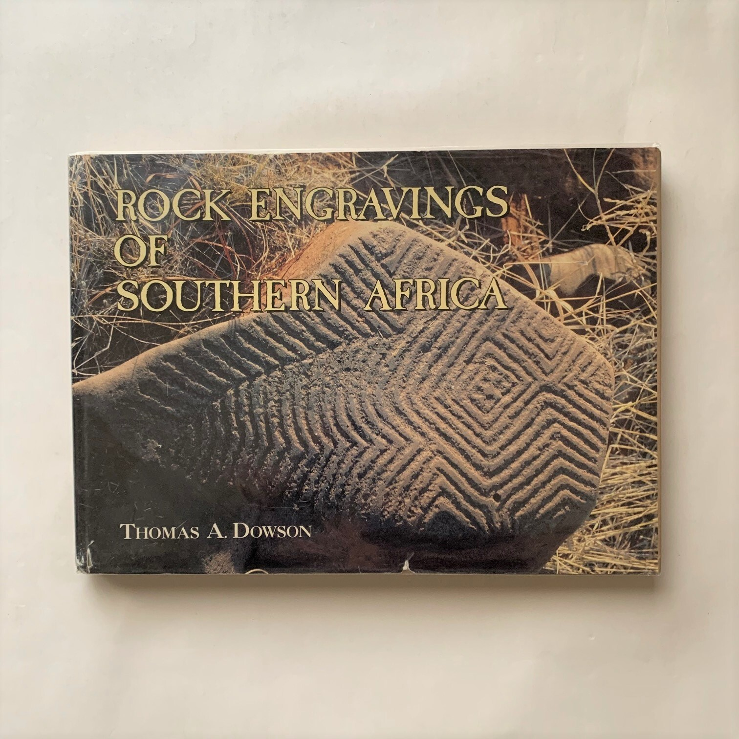 Rock Engravings in Southern Africa  /  Thomas A. Dowson