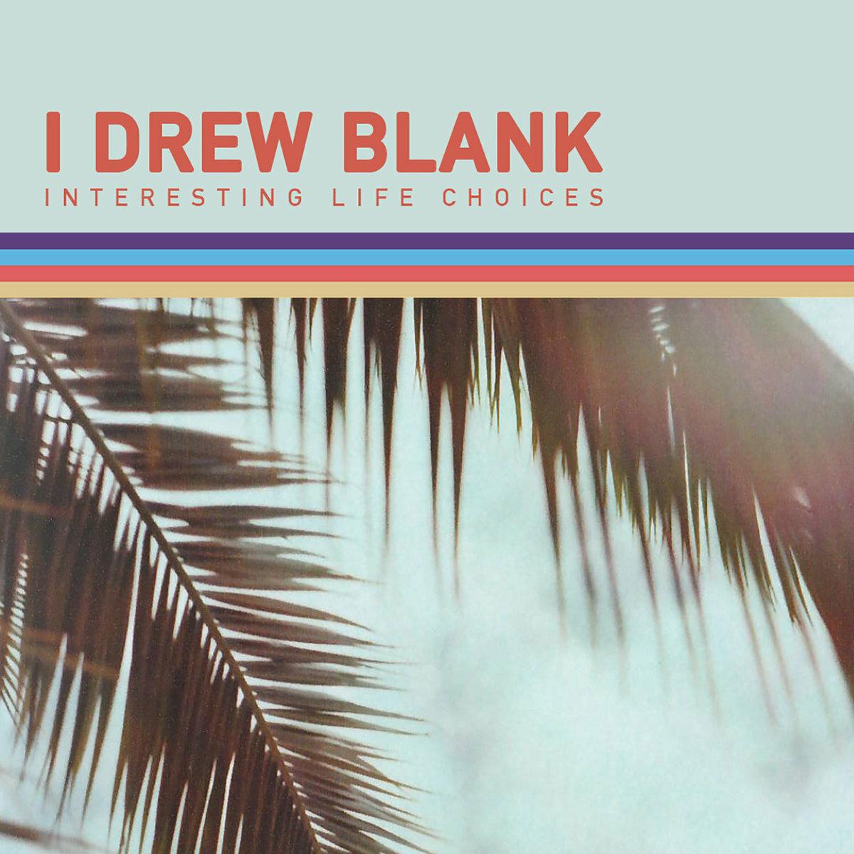 I Drew Blank / Interesting Life Choices(150 Ltd Cassette)