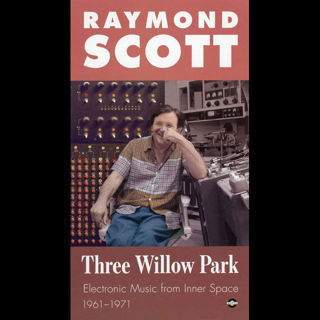 Raymond Scott / Three Willow Park (2CD) 2017