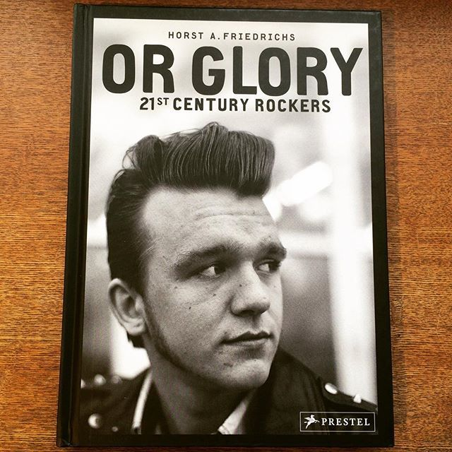 写真集「Or Glory: 21st Century Rockers/Horst A. Friedrichs」 - 画像1