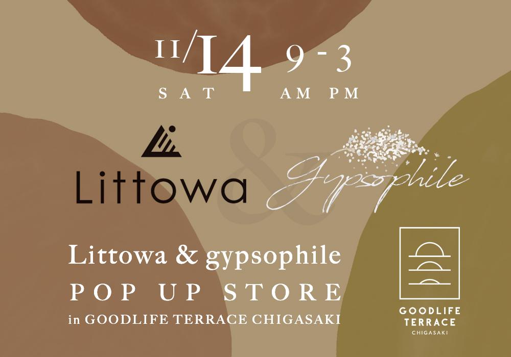 Littowa & gypsophile POP-UP STORE 開催のお知らせ