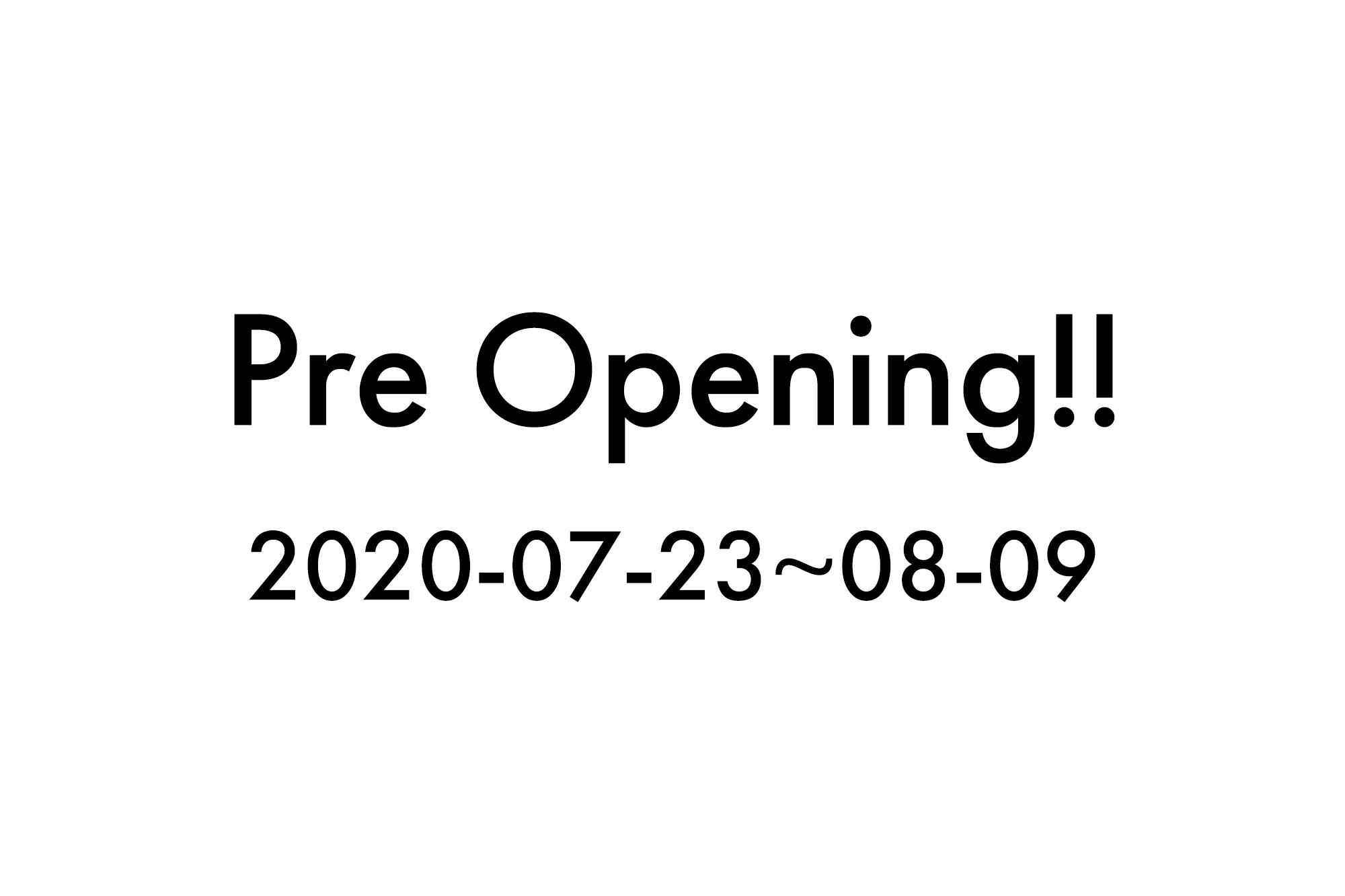 2020/7/23~8/9までプレオープン中です